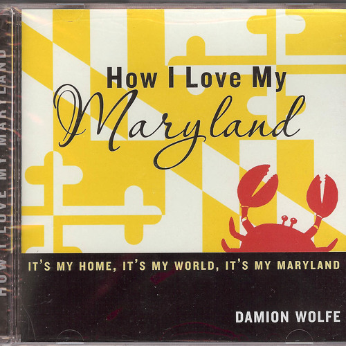 """How I Love My Maryland"" by Damion Wolfe"