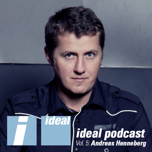 Ideal Podcast Vol. 5 - Andreas Henneberg