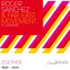 Roger Sanchez & Far East Movement ft. Kanobby - 2Gether (Radio Edit)
