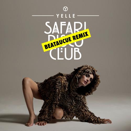 Yelle - Safari Disco Club (BeatauCue remix)