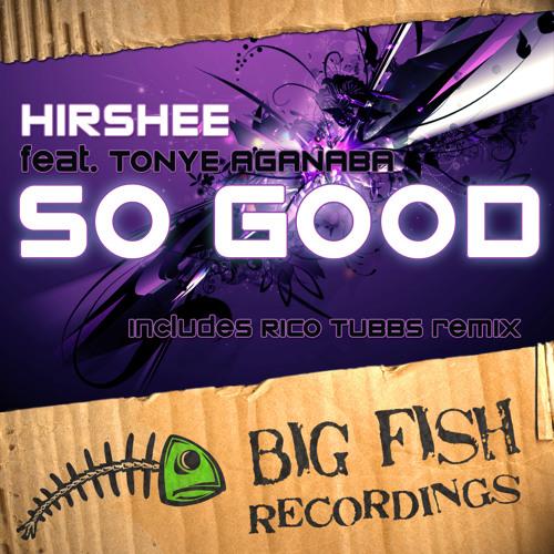 Hirshee feat. Tonye Aganaba - So Good
