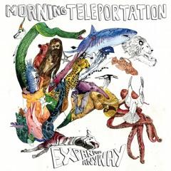 Morning Teleportation - Crystalline