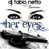 DJ Fabio Netto Feat. Suman - Her Eyes (Rádio Edit)