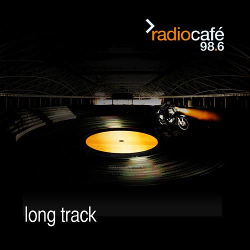 Long Track mix for Radio Café