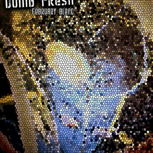 Dumb Fresh Febuary Blend Mixed By Hekla