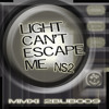 Light Can t Escape Me - N S 2 -