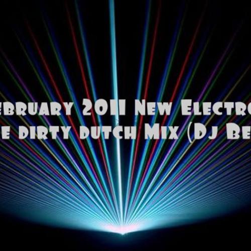 February 2011 New Electro house dirty dutch Mix (Dj BeTa)