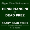 Bigger than Shakespeare (Henri Mancini x Dead Prez)