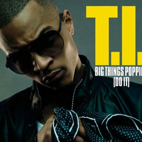 T.I. - Big Things Poppin' (Do It) [Urban Noize Remix]