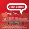 John Larner - Deep Disco (Lee Jarvis' Do It Proper remix)