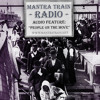 Mantra Train Radio - People on the move