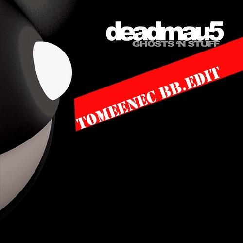 Deadmau5 - Ghost n Stuff (Tomeenec BB edit)