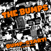The Bumps - Don't Get Ahead of Yourself Radio Edit