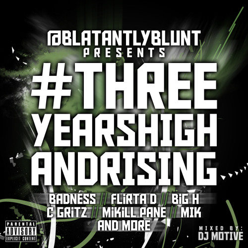 BlatantlyBlunt presents #ThreeYearsHighAndRising