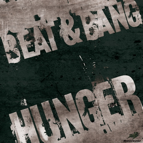 Beat & Bang - Hunger // Mähtrasher Records