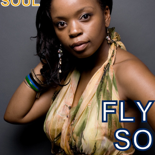 MUSIC: Fly So High - Soneni & The Soul - FREE DOWNLOAD!! (Cos we're just nice like that ;0))