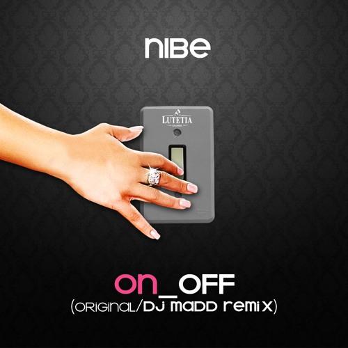 Nibe : On_Off (DJ MADD Switchoff Mix)