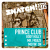SNATCH012 03. Movin' On - Prince Club Snatch012 (96Kbps Snippet)