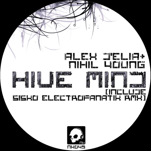 Alex D'Elia & Nihil Young - Hive Mind (Sisko Electrofanatik Remix) CUTPREVIEW