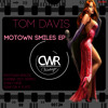 Tom Davis - Motown Smiles EP [CWV016]