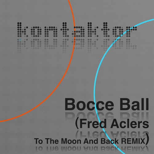 Bocce Ball (Fred Aclers To The Moon And Back Remix)
