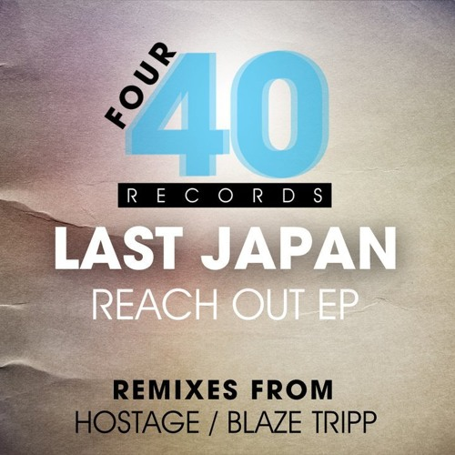 Last Japan - Reach Out (Blaze Tripp Remix)