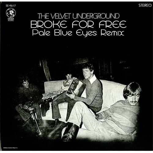 Lou Reed & The Velvet Underground - Pale Blue Eyes [BrokeForFree Mellow Remix]
