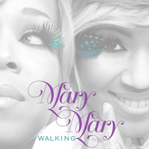 Mary Mary - Walking (Dave Aude Radio)