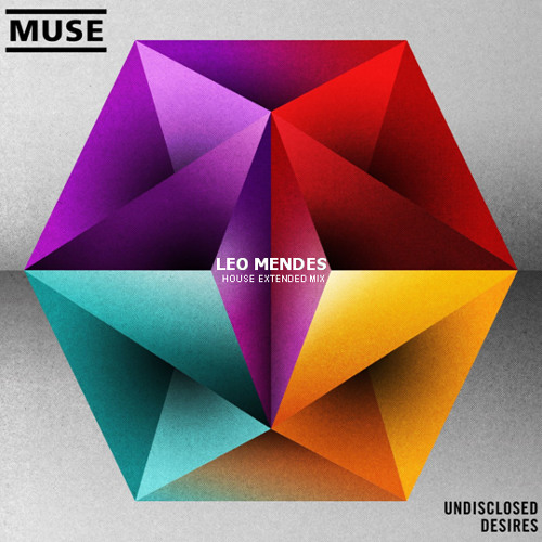 Muse - Undisclosed Desires (Leo Mendes House Extended Mix)