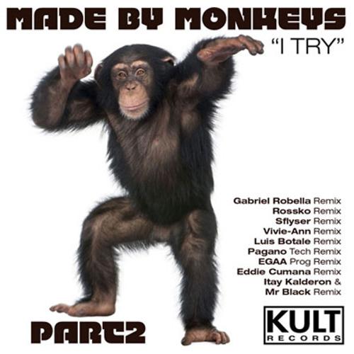 Made by Monkeys - I Try (Eddie Cumana Club Remix)