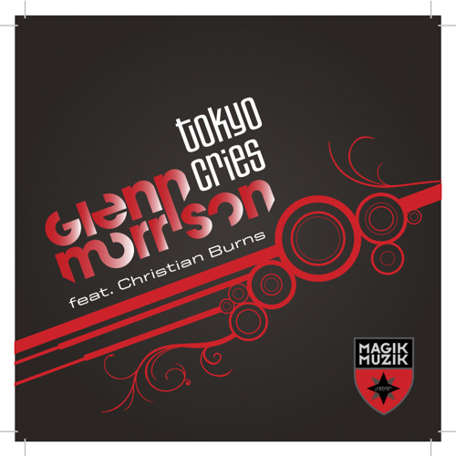 Glenn Morrison - Tokyo Cries feat. Christian Burns (Original Mix) - Magik Muzik