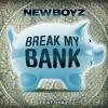 New Boyz feat. Iyaz  - Break My Bank  ( Dj's Ls & ZyBeX Edit ) 90 BpM