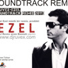 DJ RUVEX-EZEL 2011(SOUNDTRACK REMIX) mp3