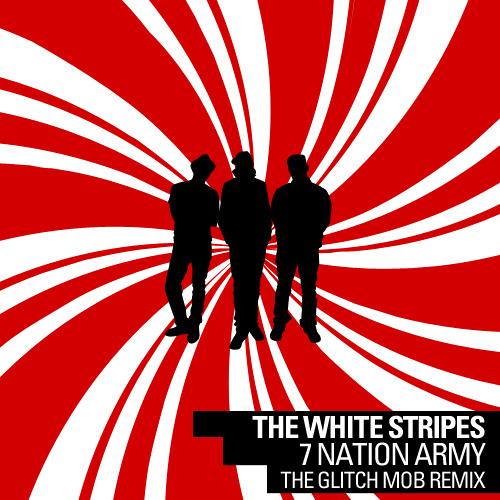 The White Stripes Seven Nation Army The Glitch Mob Remix