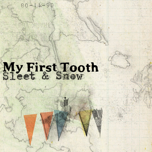 My First Tooth / Sleet & Snow