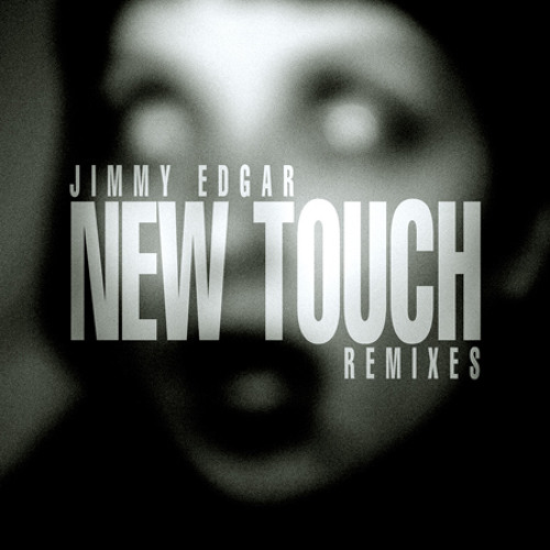 Jimmy Edgar- New Touch (Jimmy Edgar's Hard Makeover)