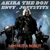 Akira The Don ft Envy - I Am Not A Robot (Clean)