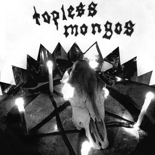 Topless Mongos - Hey My My