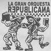 La Gran Orquesta Republicana - Hemen Izango Bazina (Negu Gorriak)