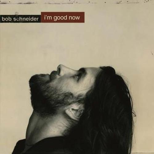 Bob Schneider - A Long Way To Get