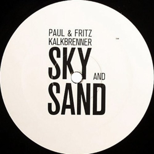 Sky And Sand (CR 2011 Bootleg) - Paul & Fritz Kalkbrenner
