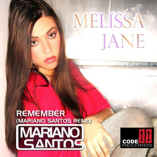 Remember (Mariano Santos Remix) - Melissa Jane (Code 11 Records)