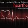 Enrique Iglesias ft. Nicole Scherzinger - Heartbeat (David Nedved Rework)