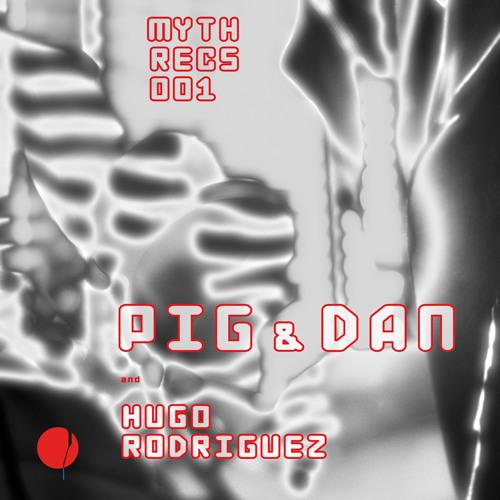 Myth 001 - Harder - Pig & Dan and Hugo Rodríguez