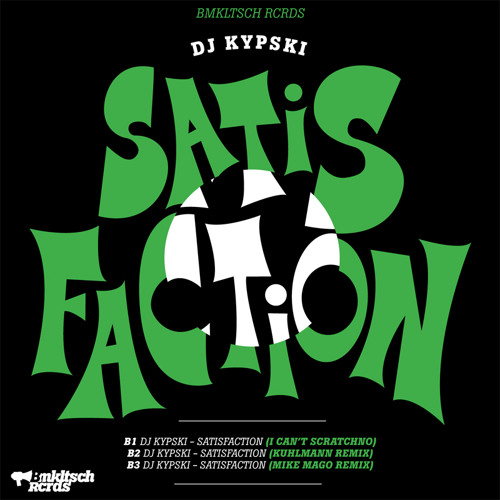 Kypski - Satisfaction (I Can't Scratchno)