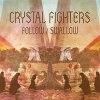 Crystal Fighters - Follow