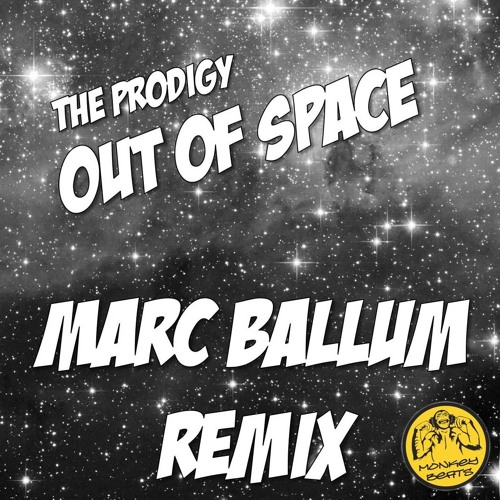 *MONKEY BEATS PRESENTS* The Prodigy-Out Of Space (Marc Ballum Bootleg) *FREE DOWNLOAD*