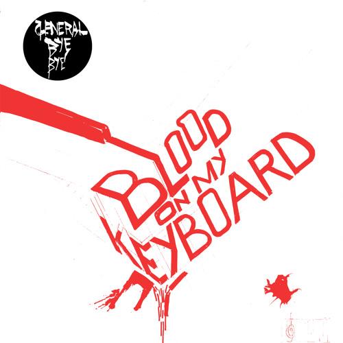 Blood On My Keyboard mini-LP [Sortie le 16 Avril 2011]