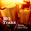 MG Traxx - Burn This City Money-G remix