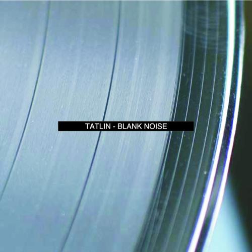 Tatlin - Blank Noise